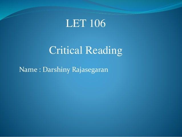 LET 106  Critical Reading  Name : Darshiny Rajasegaran