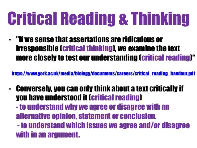 reading for critical thinking Critical reading strategies information to get you thinking about what you'll need remember that re-reading is a part of effective, critical reading.