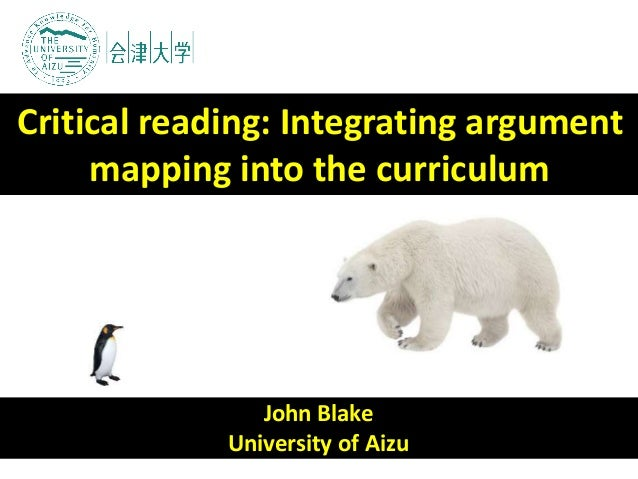 John Blake University of Aizu Critical reading: Integrating argument mapping into the curriculum