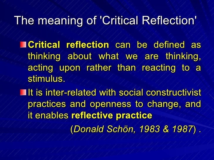 on becoming a critically reflexive practitioner Conflict practitioner, reflective practice helps to deepen and refine our   stephen d brookfield, becoming a critically reflective  teacher 29.