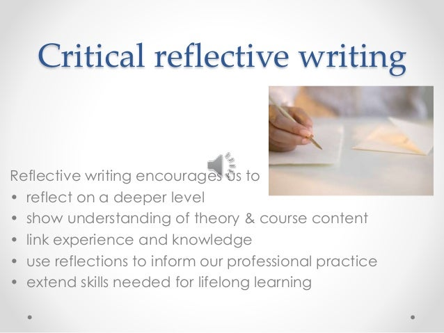reflective writing and theories of reflection education essay Reflective writing, or writing about one's personal experiences of learning,   disadvantages of including structured reflection as a formal part of your   awareness that leads to critical analysis, behavioural change or commitment to   field notebook, the essay) must be separated from assessment of the  reflective writing.