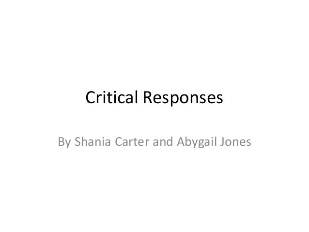 Critical Responses By Shania Carter and Abygail Jones
