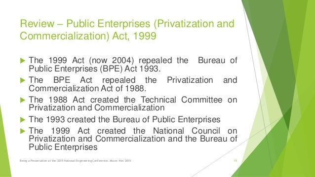 privatisation of public enterprises in nigeria Privatization of public enterprises is a global phenomenon in both developed and developing economies of the world privatization in the uk started with the sale of over 600,000 houses and flats between 1979-1983 to incumbent tenants.
