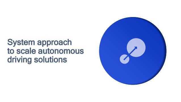 System approach to scale autonomous driving solutions