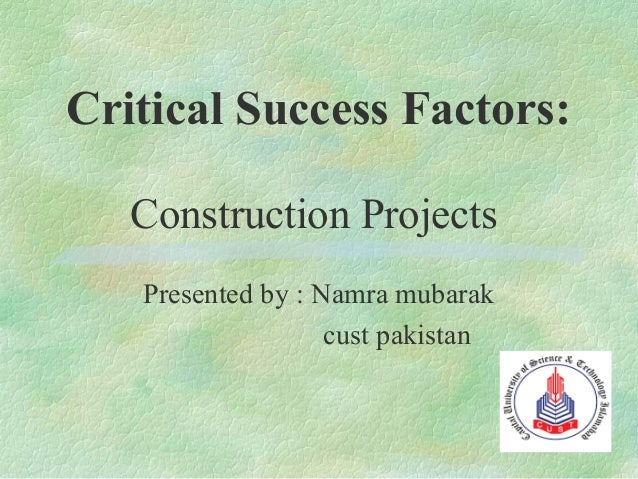 the real success factors on projects Project success criteria and factors in any environment in her paper profiling the competent project manager, crawford (2000) addressed the major concern of the field of project management and a recurring theme of the literature as that.