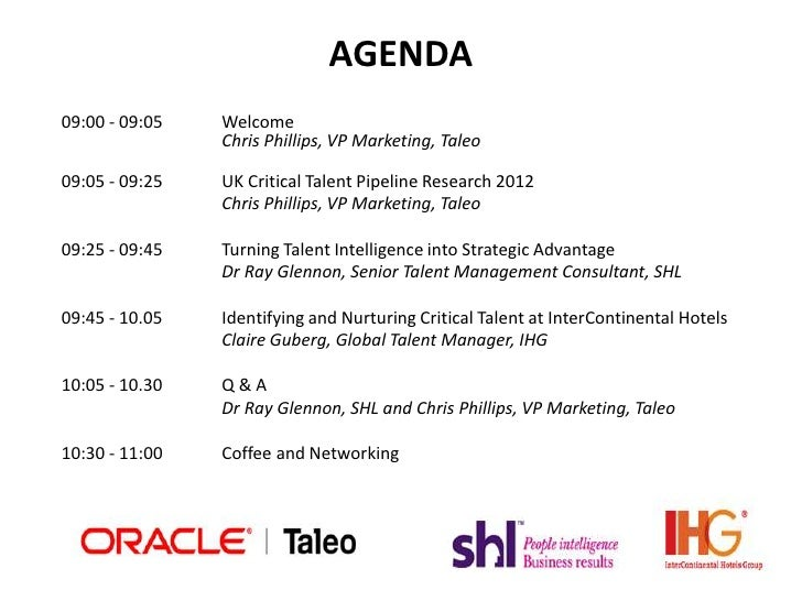 AGENDA09:00 - 09:05   Welcome                Chris Phillips, VP Marketing, Taleo09:05 - 09:25   UK Critical Talent Pipelin...