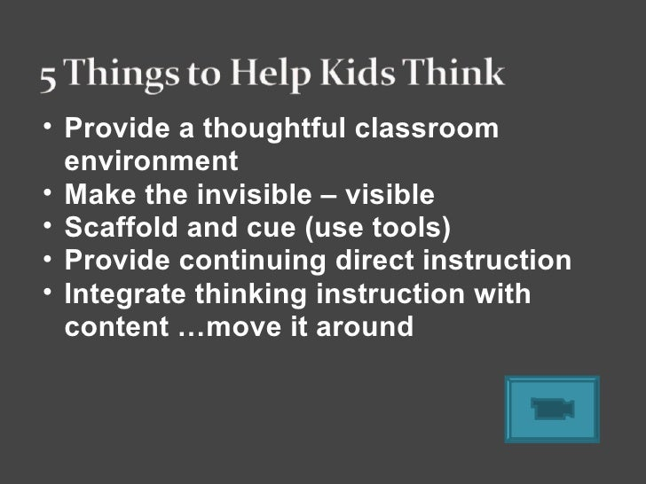 critical thinking classroom environment Environment promoting critical thinking skills by asking high-level questions and by when the cle and the classroom environment supporting critical thinking are.