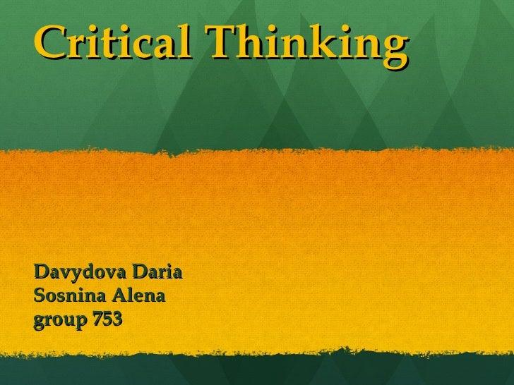 Critical Thinking Davydova Daria Sosnina Alena group 753