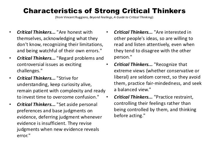 characteristics of critical thinking Same as critical thinking you read with your brain, not with your eyes reading is a thinking activity when we speak specifically of reading critically , we are emphasizing the important role of evaluating or.