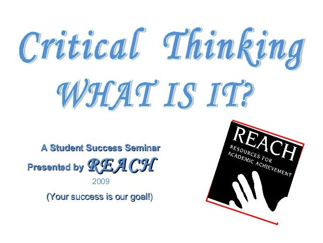 A Student Success SeminarPresented by   REACH               2009    (Your success is our goal!)