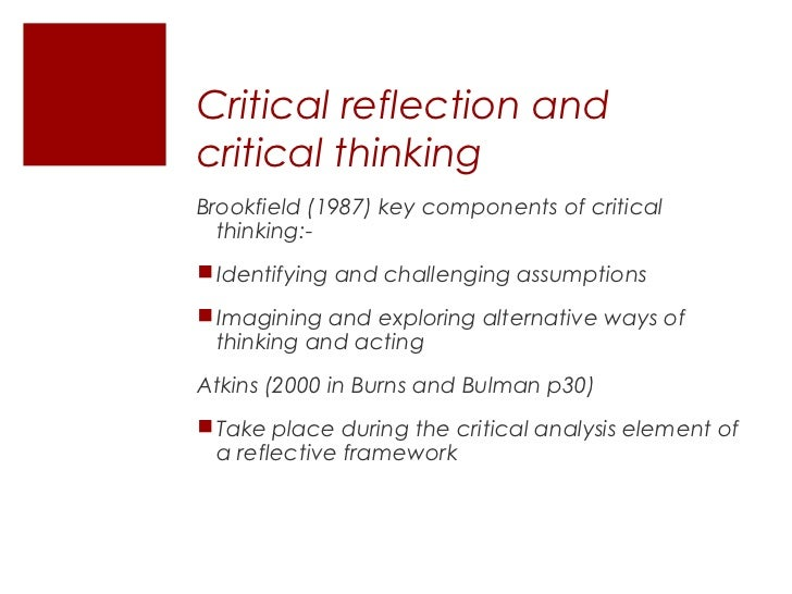 critical thinking identifying and challenging assumptions Critical thinking as a process - emphasizes that critical keep the conversation going when challenging the for identifying assumptions.