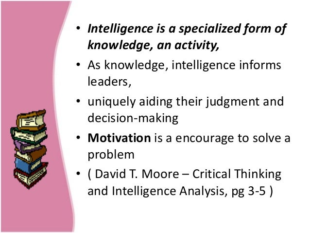 critical thinking and intelligence analysis Buy critical thinking and intelligence analysis by david t moore (paperback) online at lulu visit the lulu marketplace for product details, ratings, and reviews.