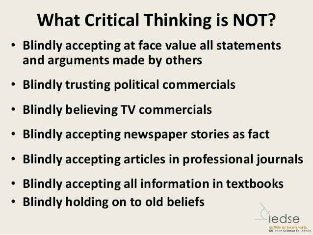 what is thinking critically Your teachers in high school won't expect you to remember every little fact about us history they can fill in the details you've forgotten what they will expect, though, is for you to be able to think to know how to make connections between ideas and evaluate information critically i didn't realize it at the.
