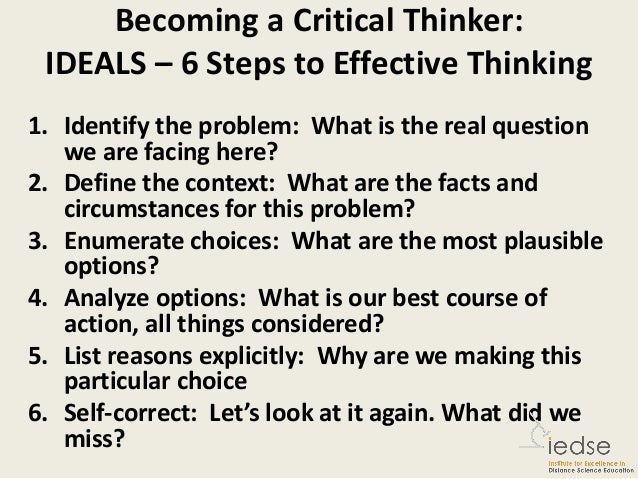 what is a critical thinking Critical thinking is the opposite of all of this it often requires a lot of time, questions, and considerations it also involves a longer process before.