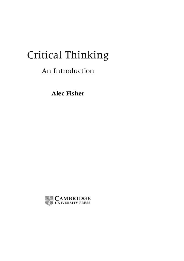 critical thinking introduction alec fisher Abebookscom: critical thinking: an introduction (cambridge international examinations) (9781107401983) by alec fisher and a great selection of similar new, used and collectible books.