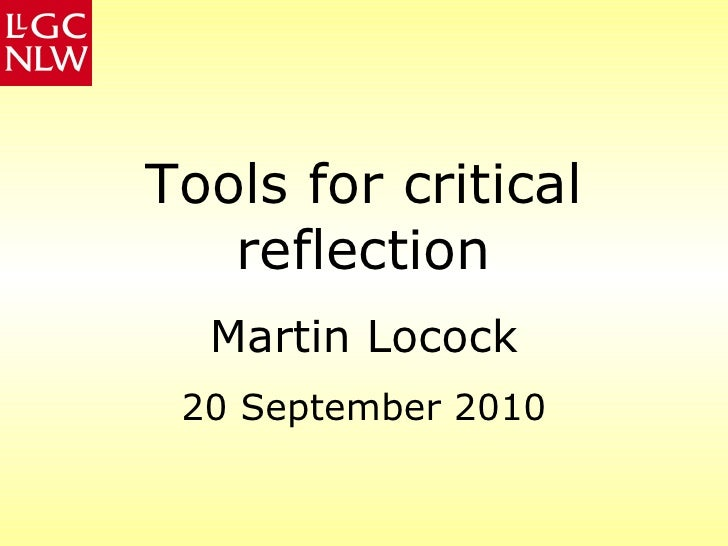 Tools for critical reflection Martin Locock 20 September 2010