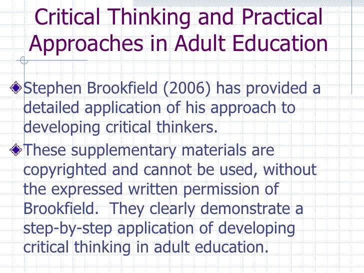 stephen brookfield critical thinking Teaching for critical thinking by stephen d brookfield, 9780470889343, available at book depository with free delivery worldwide.
