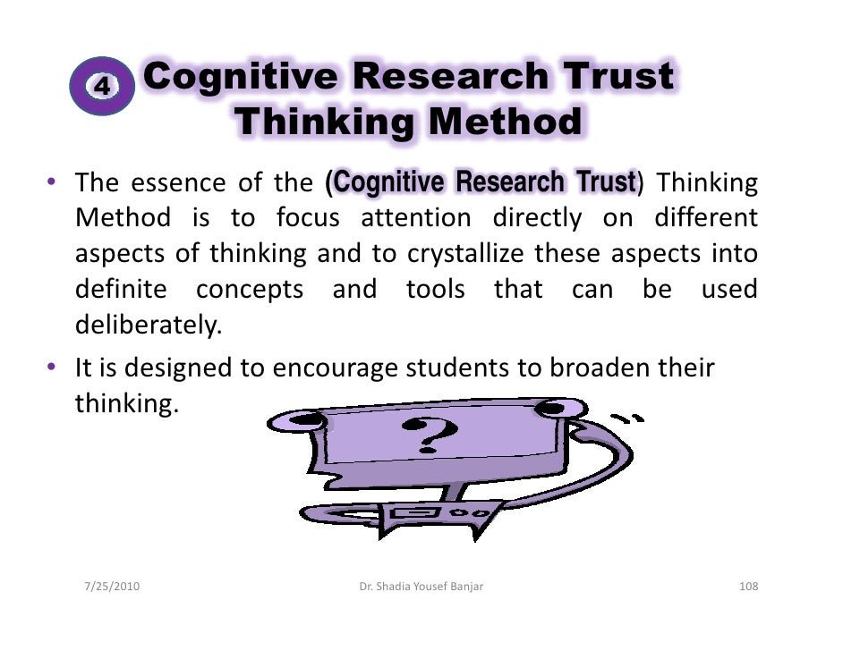 4          Cognitive Research Trust                   Thinking Method • The essence of the (Cognitive Research Trust) Thin...