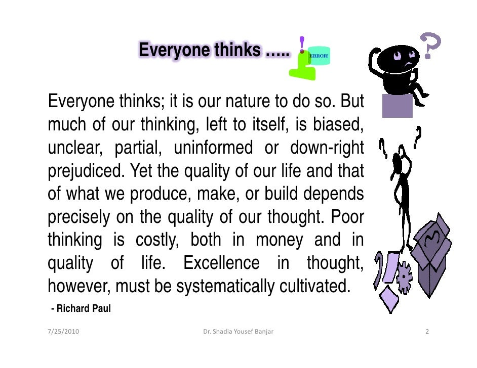 Everyone thinks …..  Everyone thinks; it is our nature to do so. But much of our thinking, left to itself, is biased, uncl...