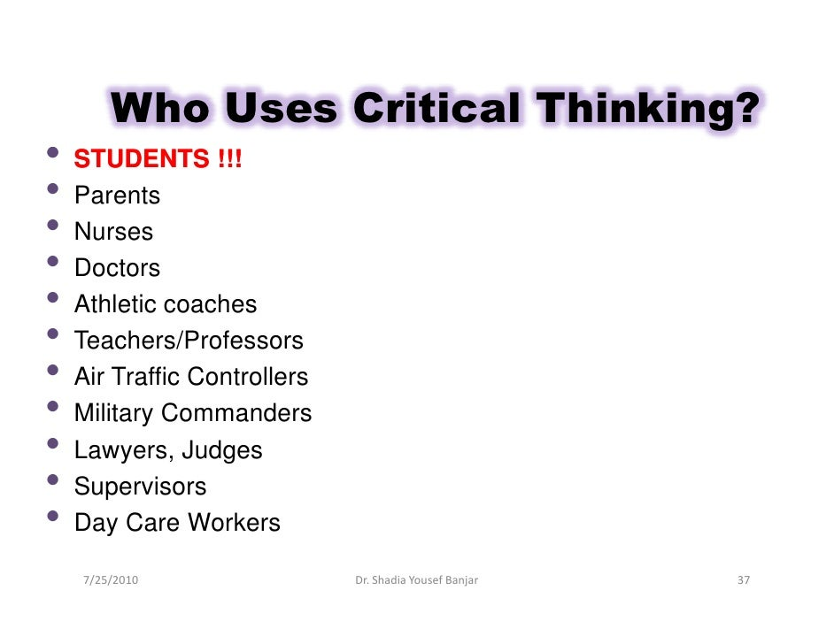 using critical thinking in everyday life paper When an individual can determine whether a problem is under control or beyond his control and can recognize his limitations regarding money, time and power, then he is using critical.