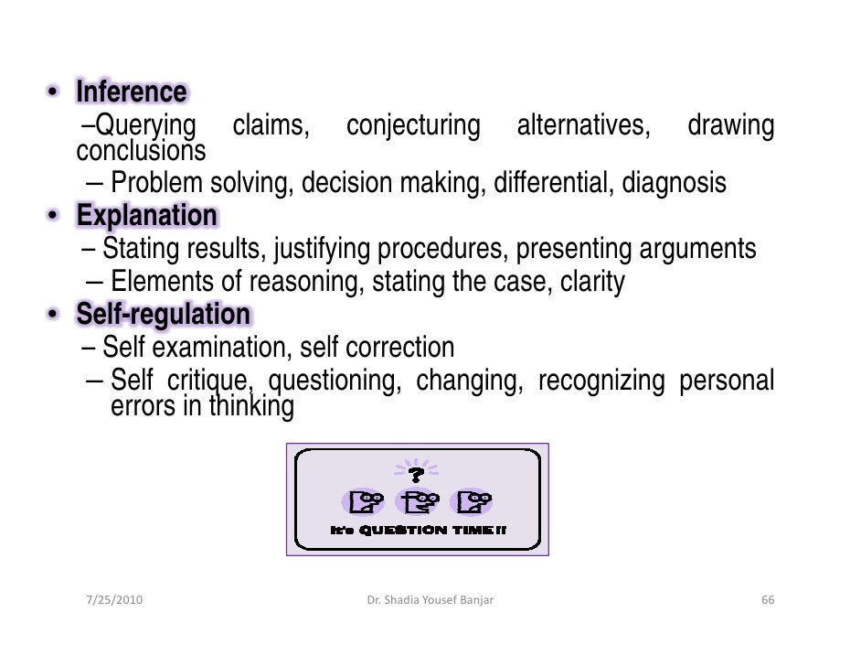 • Inference    –Querying claims, conjecturing alternatives, drawing   conclusions    – Problem solving, decision making, d...