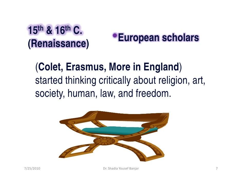 15th & 16th C.   (Renaissance)                                •European scholars       (Colet, Erasmus, More in England)  ...