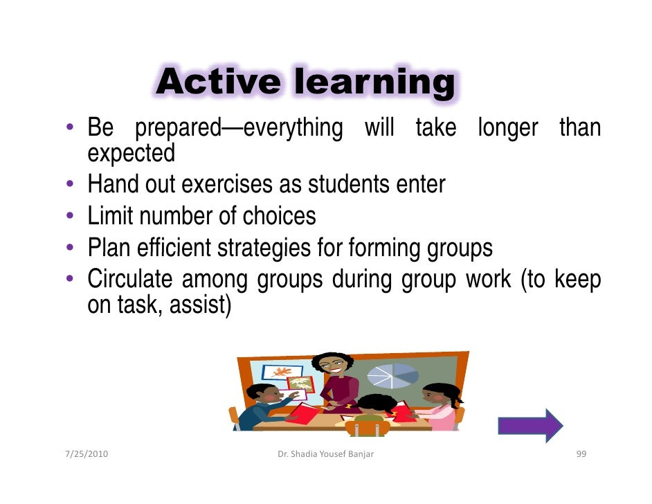 Active learning • Be prepared—everything will take longer than   expected • Hand out exercises as students enter • Limit n...
