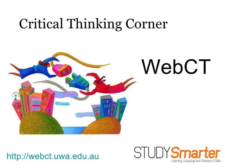 Critical Thinking Corner WebCT http://webct.uwa.edu.au