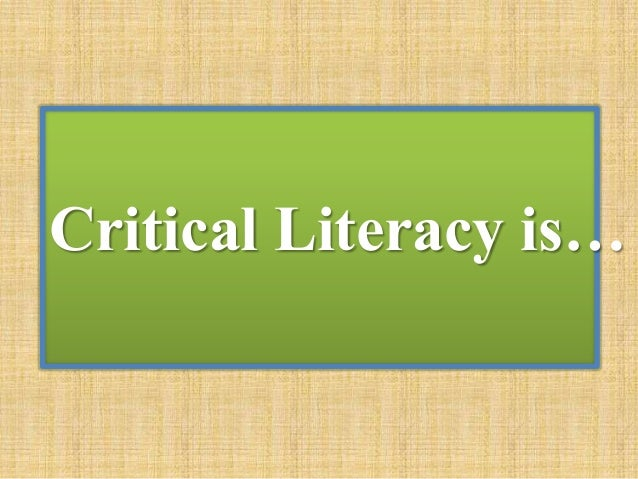 Critical Literacy is…