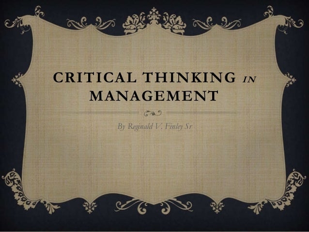 CRITICAL THINKING MANAGEMENT By Reginald V. Finley Sr  IN