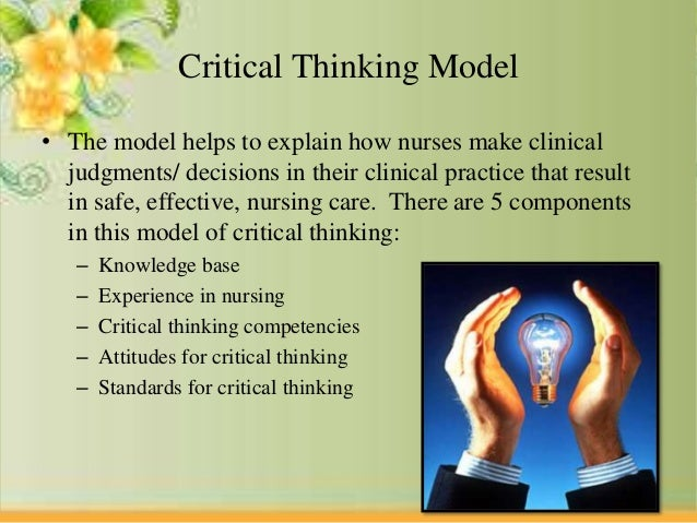 relationship between critical thinking and clinical decision making in nursing students Relationship between leadership and critical thinking rollins (1990) conducted a study to determine the critical thinking of high school students in iowa, and found that leadership positions held accounted a percentage of the variance.