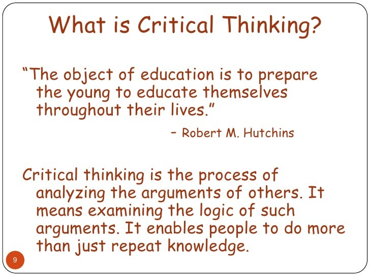 how do assumptions relate to the critical thinking process Related articles 1 examples of using  critical thinking does not make any assumptions, and using the process of critical thinking in the workplace removes the temptation to immediately .
