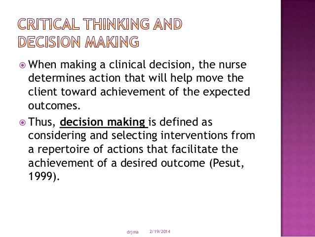 critical decision making essay Critical thinking and decision making  diane halpern (1996) gives us this definition of critical thinking: critical thinking is the use of those cognitive skills or strategies that increase the probability of a desirable outcome.