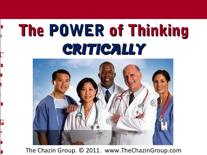 T Chazin Group     heThe     The POWER of ThinkingC          CRITICALLYhazinGrou       The Chazin Group. © 2011. www.TheCh...