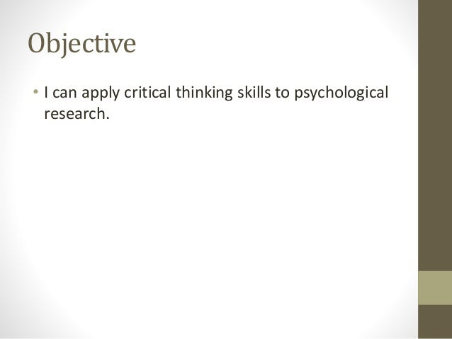 """19. how does psychological research rely on critical thinking skills Psychological research suggests that skills taught in one domain can 19  bruner the challenge of defining """"thinking skills, reasoning, critical thought."""