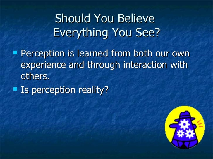 powerpoint presentation on perception and critical thinking Powerpoint presentation to specifically explain perception and critical thinking 1 create a powerpoint presentation that explains the concepts of.