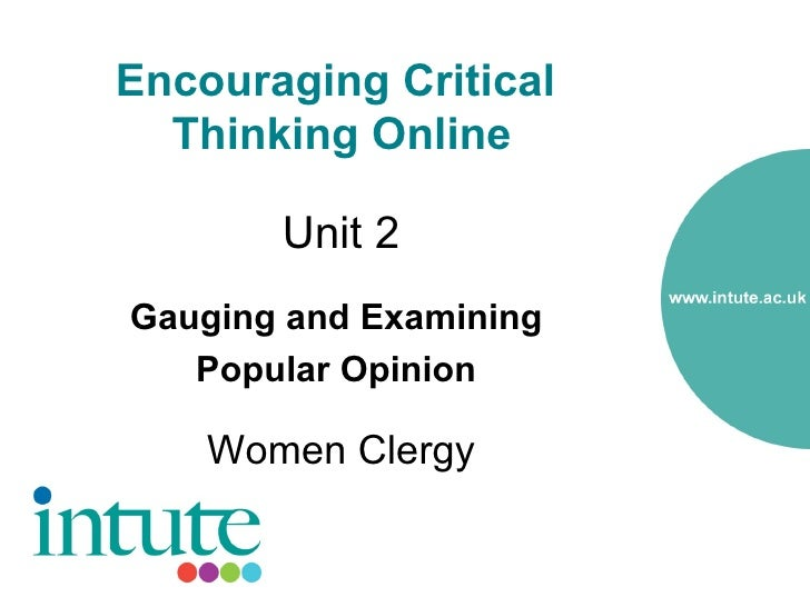 Encouraging Critical   Thinking Online         Unit 2 Gauging and Examining    Popular Opinion      Women Clergy