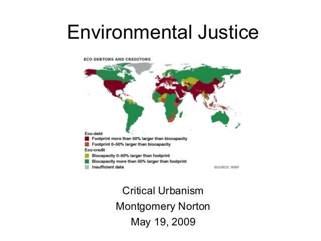 Environmental Justice Critical Urbanism Montgomery Norton May 19, 2009