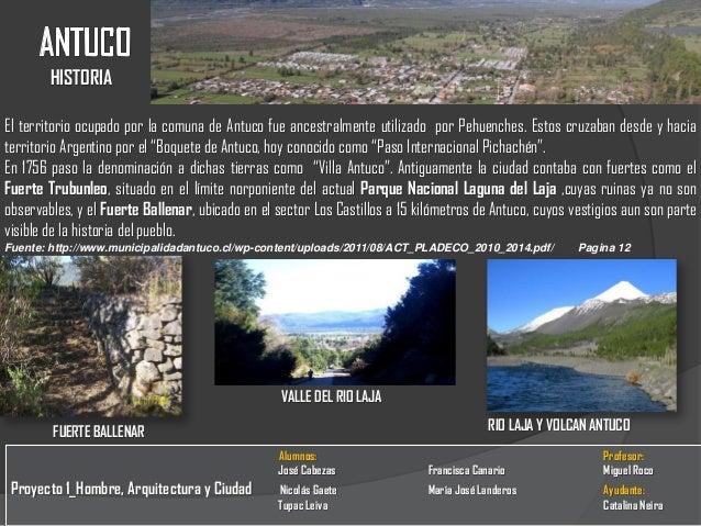 HISTORIAEl territorio ocupado por la comuna de Antuco fue ancestralmente utilizado por Pehuenches. Estos cruzaban desde y ...