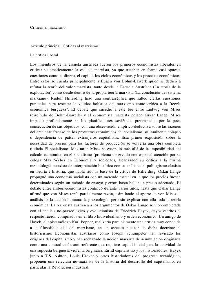 Críticas al marxismoArtículo principal: Críticas al marxismoLa crítica liberalLos miembros de la escuela austríaca fueron ...
