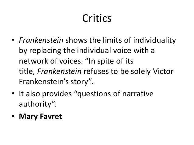 critics frankenstein critics bull frankenstein shows the limits of individuality by replacing the individual voice a network