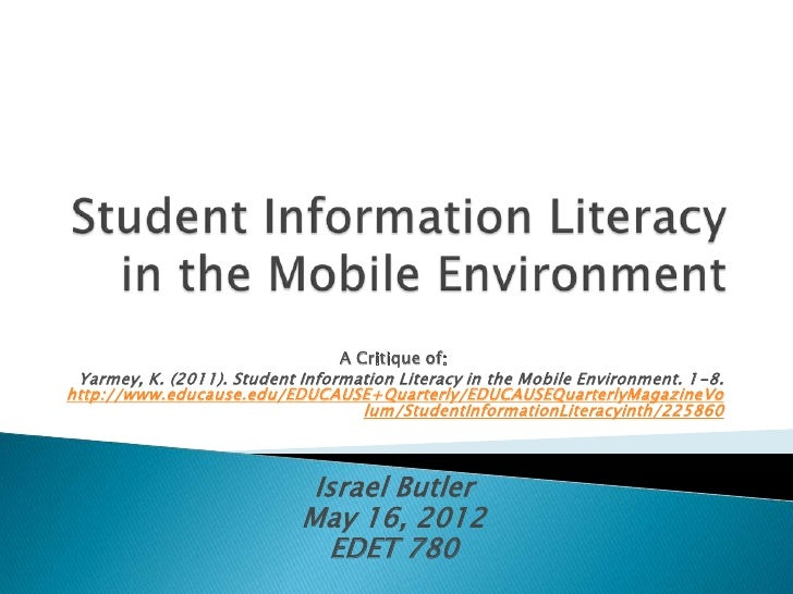 A Critique of: Yarmey, K. (2011). Student Information Literacy in the Mobile Environment. 1-8.http://www.educause.edu/EDUC...