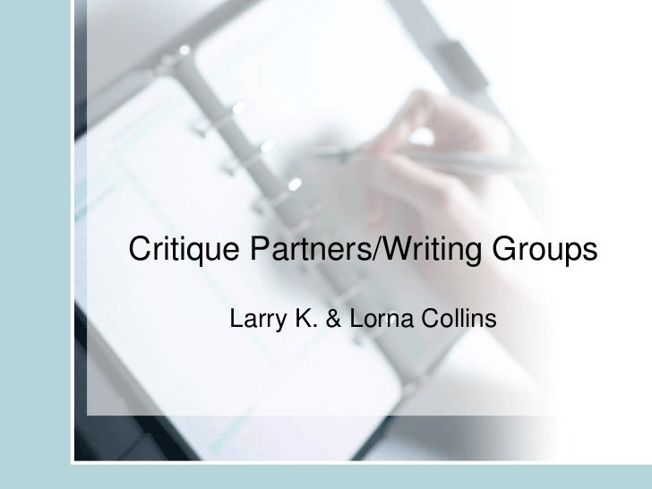 Critique Partners/Writing Groups      Larry K. & Lorna Collins