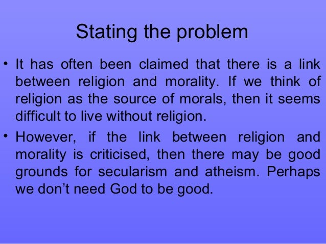 morality and religion essay Actually, to know the relationship between religion and morality, we need to define each.