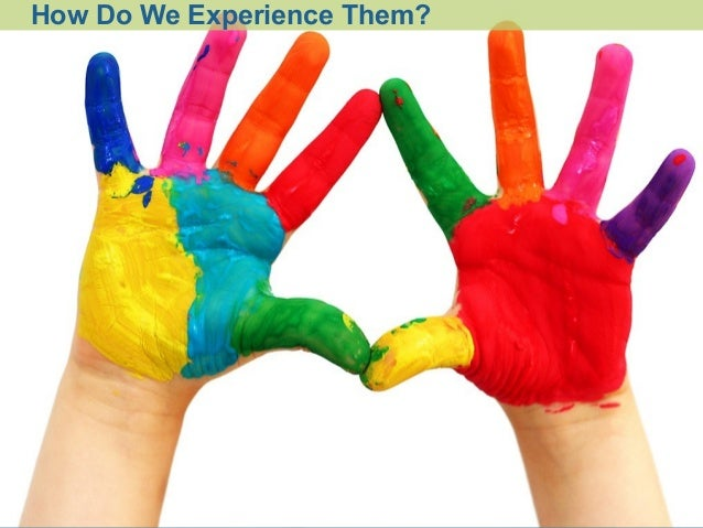 How Do We Experience Them?