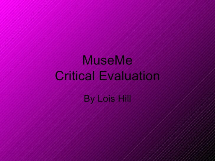 MuseMe Critical Evaluation By Lois Hill