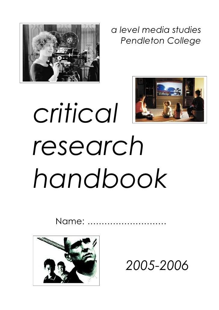 a level media studies                      Pendleton College     critical research handbook  Name: ..........................