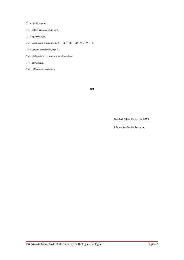 7.1 – b) Iridomymex.7.1 – c) Dermacentor andersoni.7.1 – d) Penicillium.7.2 – Correspondência correta: A – F; B – F; C – F...