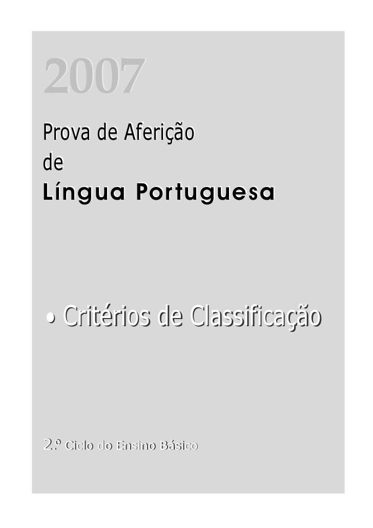 20072004Prova de AferiçãoProva de AferiçãodedeLíngua Por tuguesa• Critérios de Classificação2.º Ciclo do Ensino Básico3.º ...