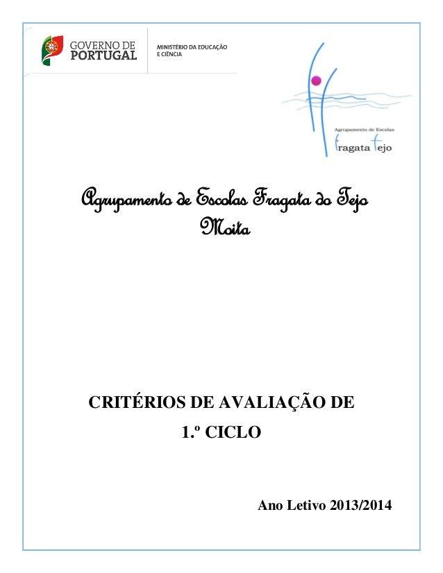 Agrupamento de Escolas Fragata do Tejo Moita  CRITÉRIOS DE AVALIAÇÃO DE 1.º CICLO  Ano Letivo 2013/2014